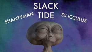 Slack Tide, Shantyman, DJ Icculus