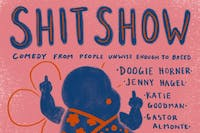 SHITSHOW Hosted by Ophira Eisenberg & Emily Flake