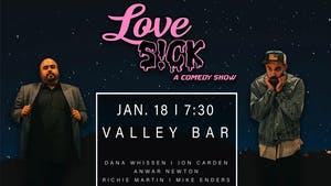 LOVE S!CK COMEDY SHOW with MIKE ENDERS & RICHIE MARTIN