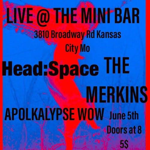 head:space / The Merkins / Apolkalypse Wow