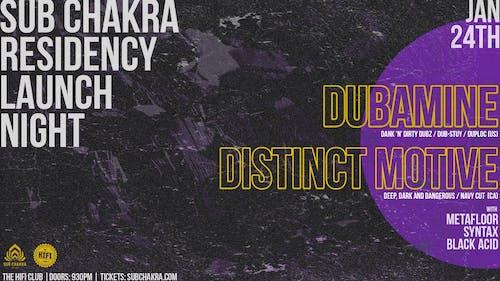 Sub Chakra Pres: Dubamine & Distinct Motive