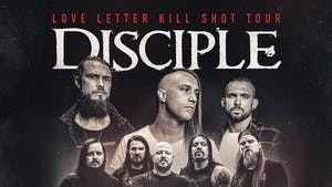 Love Letter Kill Shot Tour : Disciple/ War Of Ages / Paradise Now