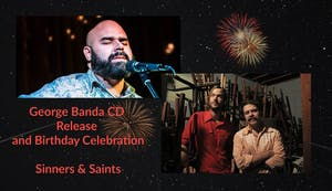 George Banda CD Release and Sinners & Saints - SOLD OUT!