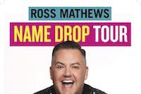 """Ross Mathews """"Name Drop"""" Tour"""