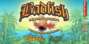 Badfish - Tribute to Sublime: Beyond the Sun Tour