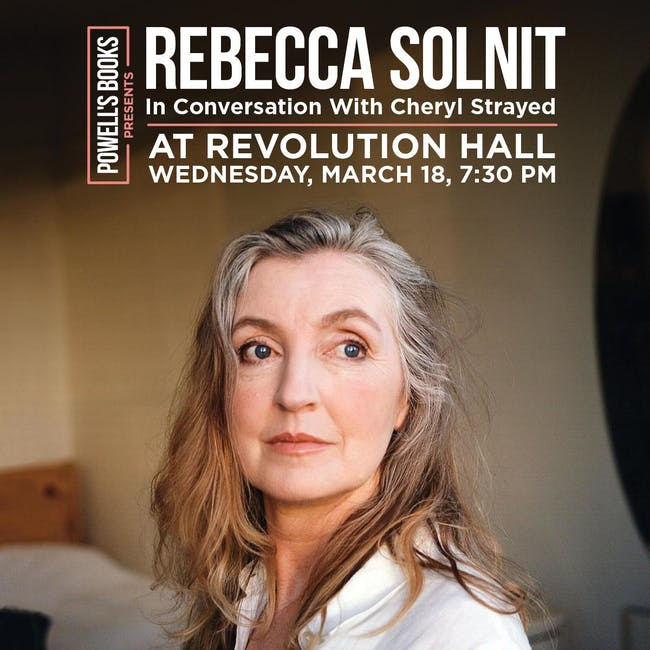 CANCELED: Rebecca Solnit in Conversation With Cheryl Strayed