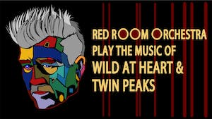 """Red Room Orchestra play the music of """"Wild at Heart"""" & """"Twin Peaks"""""""