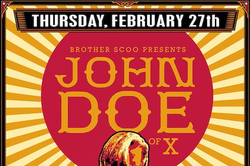 "Brother Scoo Presents: John Doe of ""X"" w/ Special Guests"