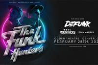 The Funk Hunters w/ Defunk, Moontricks, Ryan Mahrer AT THE OGDEN THEATRE