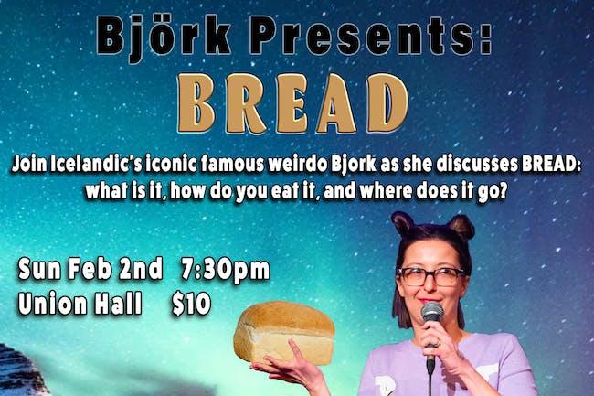 Bjork Presents: Bread