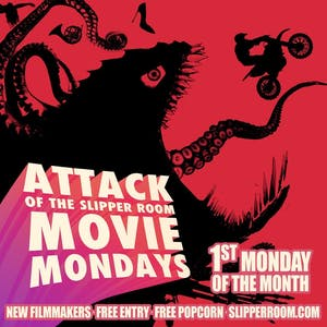 Attack of the Slipper Room Movie Mondays!