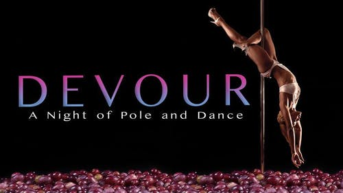 Devour ~ A Night Of Pole & Dance