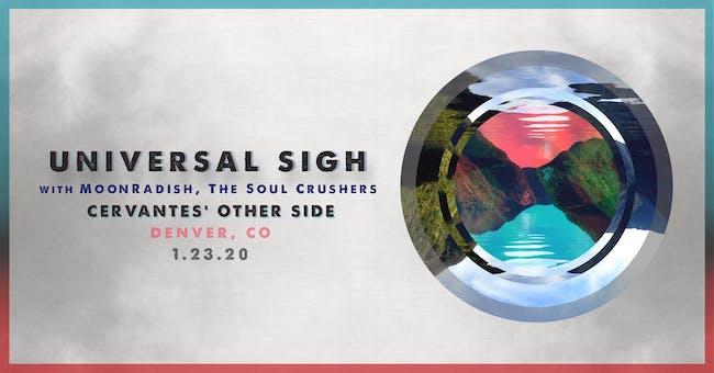 Universal Sigh w/ MoonRadish, The Soul Crushers
