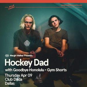 Hockey Dad • Goodbye Honolulu • Gym Shorts