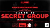 Lund & guiccihighwaters at Secret Group