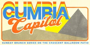 CUMBIA CAPITAL - BRUNCH & BANDS w/ Arroz Con Mango + DJ QUEZO MANN