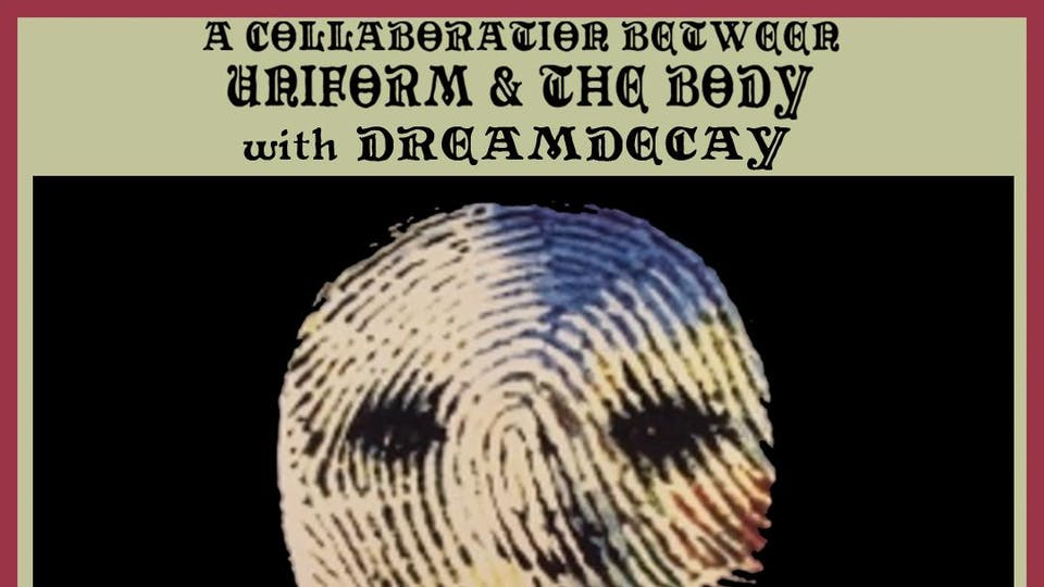 UNIFORM & THE BODY with Deathdecay and Strangelight