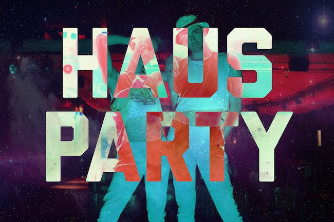Häus Party: Anniversary Show