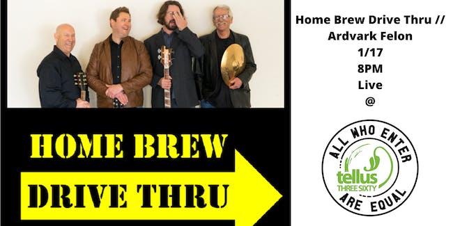 Home Brew Drive Thru // Ardvark Felon