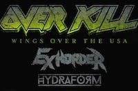 OVERKILL / EXHORDER / HYDRAFORM