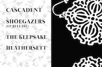 CASCADENT w/ SHOEGAZERS (ep release) + The Keepsake + Heathersett