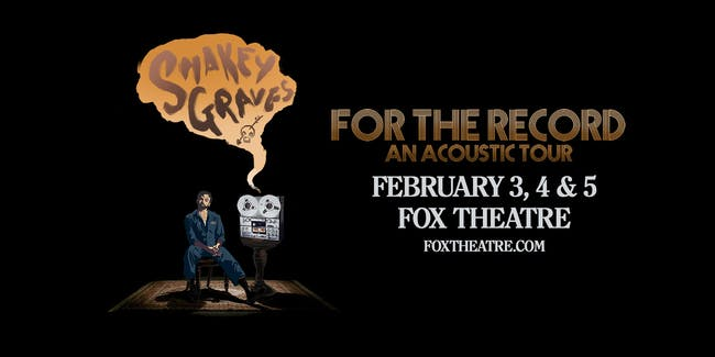 SOLD OUT: SHAKEY GRAVES - FOR THE RECORD | AN ACOUSTIC TOUR - NIGHT ONE