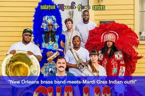 Cha Wa  - New Orleans brass band-meets-Mardi Gras Indian outfit