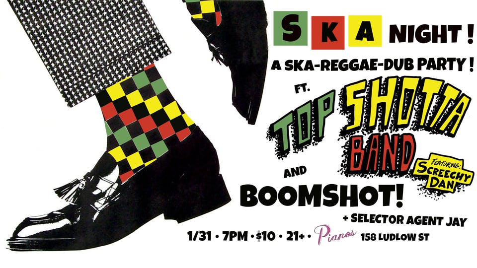SKA Night: The Return of Top Shotta Band ft. Screechy Dan, Boomshot !
