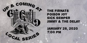 Up & Coming w/ The Firnats, Poison Joy, Sick Semper, Jimmy & The Delay