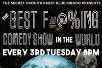 THE BEST F#@%ING COMEDY SHOW IN THE WORLD