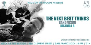 The Next Best Things, Band Visini, District 8