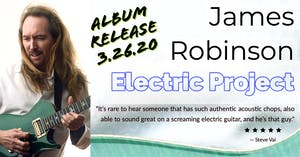 POSTPONED - James Robinson Electric Project w/Alex Lucero & Live Again Band