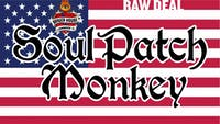 RAW DEAL with special guest Soul Patch Monkey at Brauer House