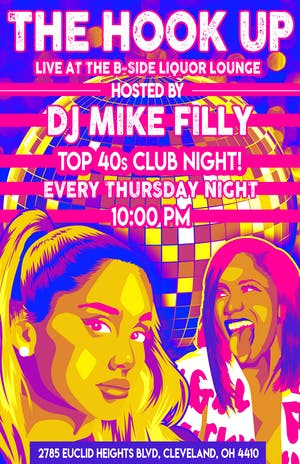 The Hook Up w/ DJ Mike Filly - Every Thursday at B Side