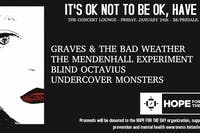 It's Ok Not To Be Ok, Have Hope w/ Graves & the Bad Weather plus more!