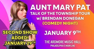 Aunt Mary Pat (Sold Out: 2nd Show Added 1/29)
