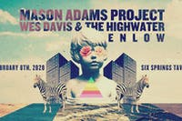 Mason Adams Project with Wes Davis & The Highwater and Shelton Enlow