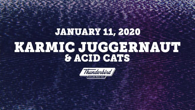 Karmic Juggernaut w/ Acid Cats