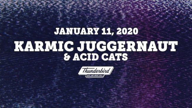 Karmic Juggernaut w/ Acid Cats