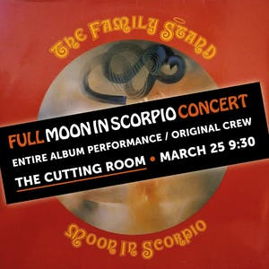 "The Family Stand presents : ""A Full Moon In Scorpio"" Concert"
