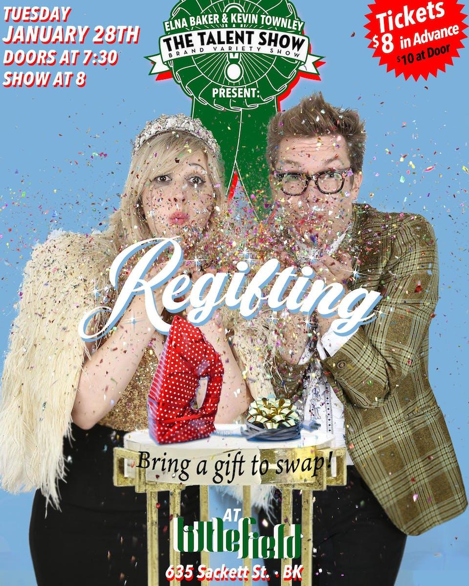 The Talent Show: Regifting w/ Ben Sinclair, Kyle Dunnigan,  Jo Firestone