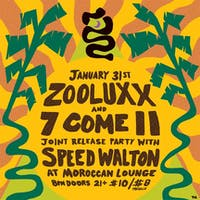 ZOOLUXX / 7 Come 11 (Joint Release Party)