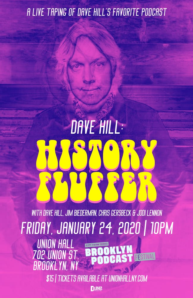 Dave Hill: History Fluffer - Live Podcast Taping