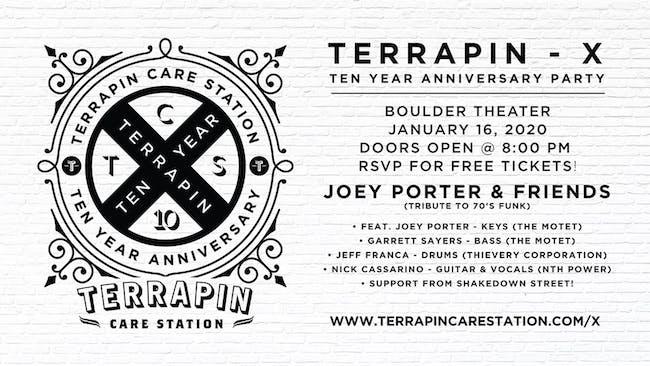 TERRAPIN X: TEN YEAR ANNIVERSARY FEAT. JOEY PORTER & FRIENDS + SHAKEDOWN ST