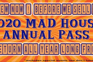 MAD HOUSE 2020 ANNUAL PASS RENEWAL PAGE. RENEW AT 25%  OFF