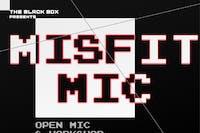 Misfit Mic (Open Mic & Workshop)