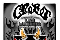 Crobot with Special Guest Like Machines and Stereo Rex