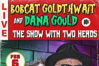DANA GOULD and Bobcat Goldthwait