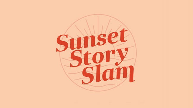 Sunset Story Slam / THEME: Friendship