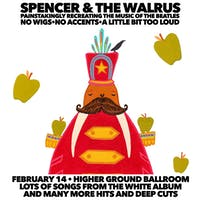 A Beatles Tribute: Spencer & The Walrus